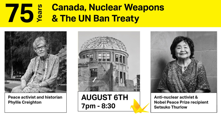 75 Years: Canada, Nuclear Weapons & the UN BAN Treaty